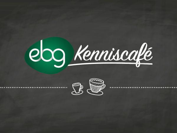 Aanstaande dinsdag eerste EBG Kenniscafé